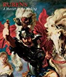 img - for Rubens: A Master in the Making (National Gallery London Publications) book / textbook / text book