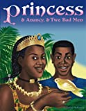 Princess, & Anancy, & Two Bad Men (Talking Books)