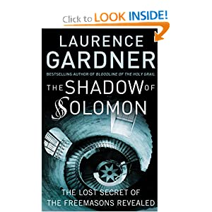 The Shadow of Solomon: The Lost Secret of the Freemasons Revealed Laurence Gardner
