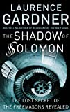 The Shadow of Solomon: The Lost Secret of the Freemasons Revealed (1578634040) by Gardner, Laurence