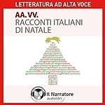 Racconti italiani di Natale | Italo Calvino,Mario Rigoni Stern,Grazia Deledda