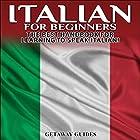 Italian for Beginners, 2nd Edition: The Best Handbook for Learning to Speak Italian! (       ungekürzt) von  Getaway Guides Gesprochen von: Millian Quinteros