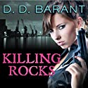 Killing Rocks: Bloodhound Files, Book 3 (       UNABRIDGED) by D. D. Barant Narrated by Johanna Parker