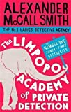 Alexander McCall Smith The Limpopo Academy Of Private Detection: Number 13 in series (No. 1 Ladies' Detective Agency) by McCall Smith, Alexander on 14/03/2013 unknown edition