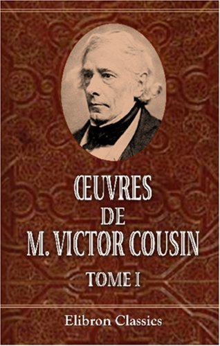 oeuvres de M. Victor Cousin: Instruction publique. Tome 1 (French Edition)