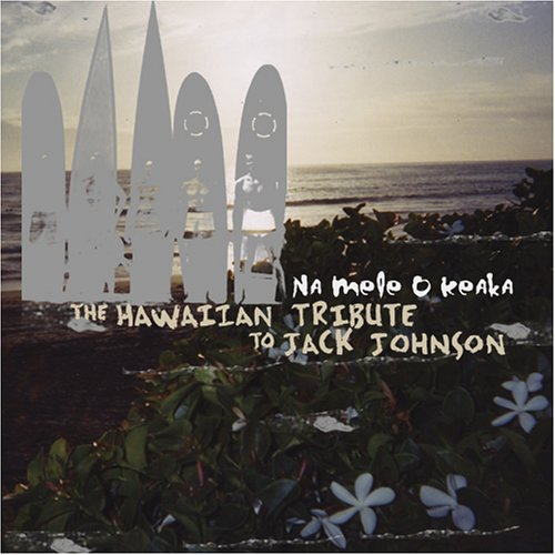Jack Johnson - Na Mele O Keka: The Hawaiian Tribute to Jack Johnson - Zortam Music