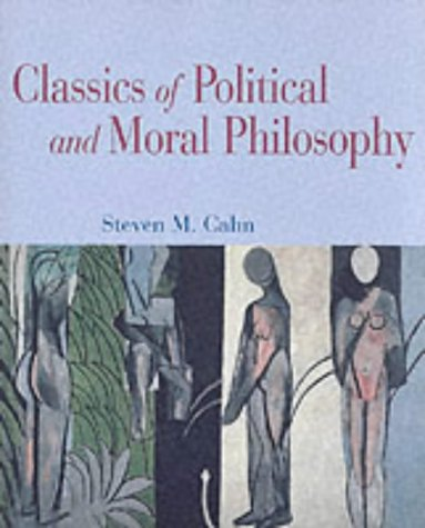 Classics of Political and Moral Philosophy, Cahn,Steven M.