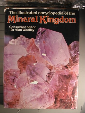 Illustrated Encyclopedia of the Mineral Kingdom