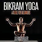 Bikram Yoga: A Guide for Beginners Hörbuch von J.D. Rockefeller Gesprochen von: Mary Phillips