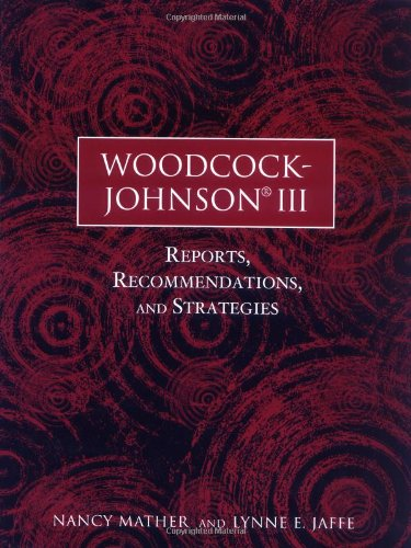 Woodcock-Johnson III: Reports, Recommendations, and...