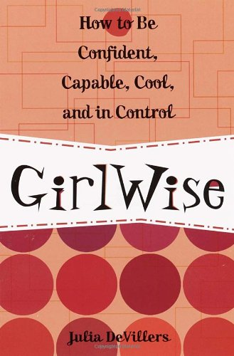 Girlwise: How To Be Confident, Capable, Cool, And In Control front-952299