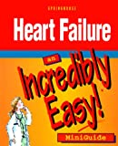 Heart Failure: An Incredibly Easy! Miniguide