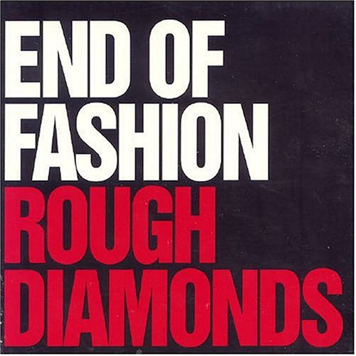 End Of Fashion - Rough Diamonds / Anything Goes - Zortam Music
