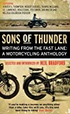 img - for Sons of Thunder: Writing from the Fast Lane: A Motorcycling Anthology by Bradford, Neil (2012) Paperback book / textbook / text book