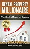 img - for Rental Property Millionaire: The Cardinal Rules for Success (Real Estate, Investment, Investing, Real Estate Investing) (Volume 1) book / textbook / text book