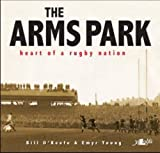 img - for The Arms Park: Heart of a Rugby Nation. Bill O'Keefe, Emyr Young book / textbook / text book