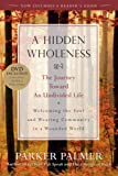 img - for A Hidden Wholeness: The Journey Toward an Undivided Life book / textbook / text book