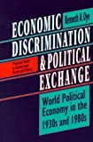 Economic Discrimination and Political Exchange: World Political Economy in the 1930s and 1980s (Princeton Studies in International History and Politics)