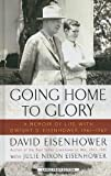 Going Home to Glory: A Memoir of Life with Dwight D. Eisenhower, 1961-1969 (Thorndike Press Large Print Biographies & Memoirs Series)