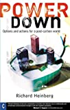 Powerdown: Options and Actions for a Post-Carbon World (1902636635) by Heinberg, Richard