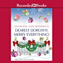 Dearest Dorothy, Merry Everything Audiobook by Charlene Ann Baumbich Narrated by Cynthia Darlow
