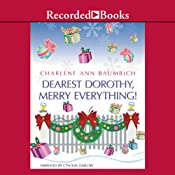 Dearest Dorothy, Merry Everything   Charlene Ann Baumbich