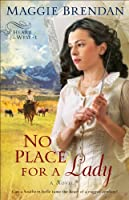 No Place for a Lady (Heart of the West Book #1): A Novel