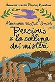img - for Precious e la collina dei misteri: Un nuovo caso di Precious Ramotswe (Italian Edition) book / textbook / text book