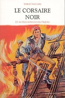 Le corsaire noir et autres romans exotiques : [1] : [Les mystères de la jungle noire ; Les tigres de Mompracem]