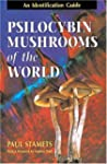 Psilocybin Mushrooms of the World: An...