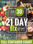 21 DAY FIX: 30 Top 21 DAY FIX RECIPES...