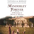 Manderley Forever: A Biography of Daphne du Maurier Hörbuch von Tatiana de Rosnay Gesprochen von: Charlotte Wright