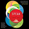 Speak: A Novel Audiobook by Louisa Hall Narrated by Suzan Crowley, Christopher Ashman, Adrienne Rusk, Jennifer Page, Joe Ochman, Bill Jurney