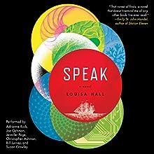 Speak: A Novel (       UNABRIDGED) by Louisa Hall Narrated by Suzan Crowley, Christopher Ashman, Adrienne Rusk, Jennifer Page, Joe Ochman, Bill Jurney