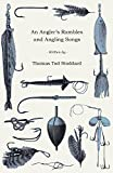 img - for An Angler's Rambles and Angling Songs book / textbook / text book