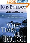 When Times Are Tough: 5 Scriptures Th...