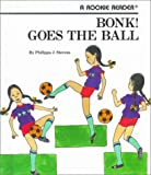 img - for Bonk! Goes the Ball (Rookie Readers: Level B) book / textbook / text book