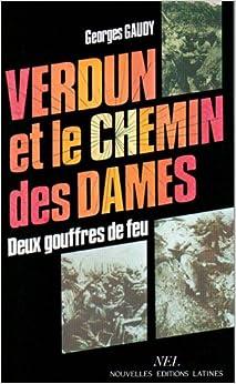 verdun et le chemin des dames: Georges Gaudy: 9782723304733: Amazon