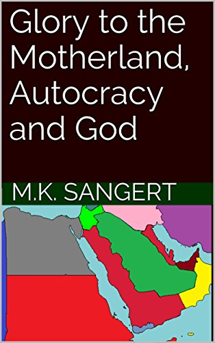 Glory to the Motherland, Autocracy and God (The Imperial Timeline Book 3) PDF
