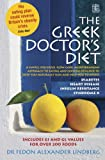 Fedon Alexander Dr. Lindberg The Greek Doctor's Diet: A Simple, Delicious, Slow Carb, Mediterranean Approach to Eating and Exercise Designed to Keep You Naturally Slim and Help ... Insulin Resistance, Diabetes, Heart Disease
