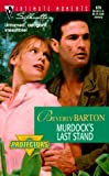 Murdock'S Last Stand (The Protectors) (Harlequin Romantic Suspense) (0373079796) by Beverly Barton