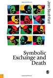 Symbolic Exchange and Death (Published in association with Theory, Culture & Society) (0803983980) by Baudrillard, Jean