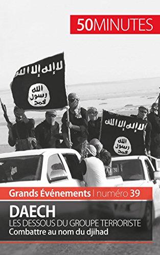 Daech. Les dessous du groupe terroriste: Combattre au nom du djihad (Grands Événements t. 39)