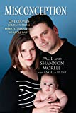 img - for Misconception: One Couple's Journey from Embryo Mix-Up to Miracle Baby book / textbook / text book