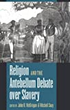 img - for Religion and the Antebellum Debate over Slavery book / textbook / text book