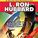 Greed (       UNABRIDGED) by L. Ron Hubbard Narrated by R. F. Daley, David Paladino, James King, Bob Caso, Noelle North, Jim Meskimen, Phil Proctor