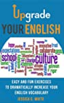Upgrade Your English: Easy And Fun Ex...