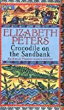 Elizabeth Peters Crocodile on the Sandbank (Amelia Peabody Murder Mystery)