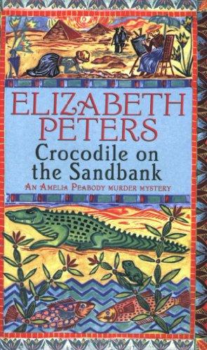 Crocodile on the Sandbank (Amelia Peabody 01)