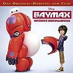 Baymax - Riesiges Robowabohu: Das Original-Hörspiel zum Kinofilm | Gabriele Bingenheimer